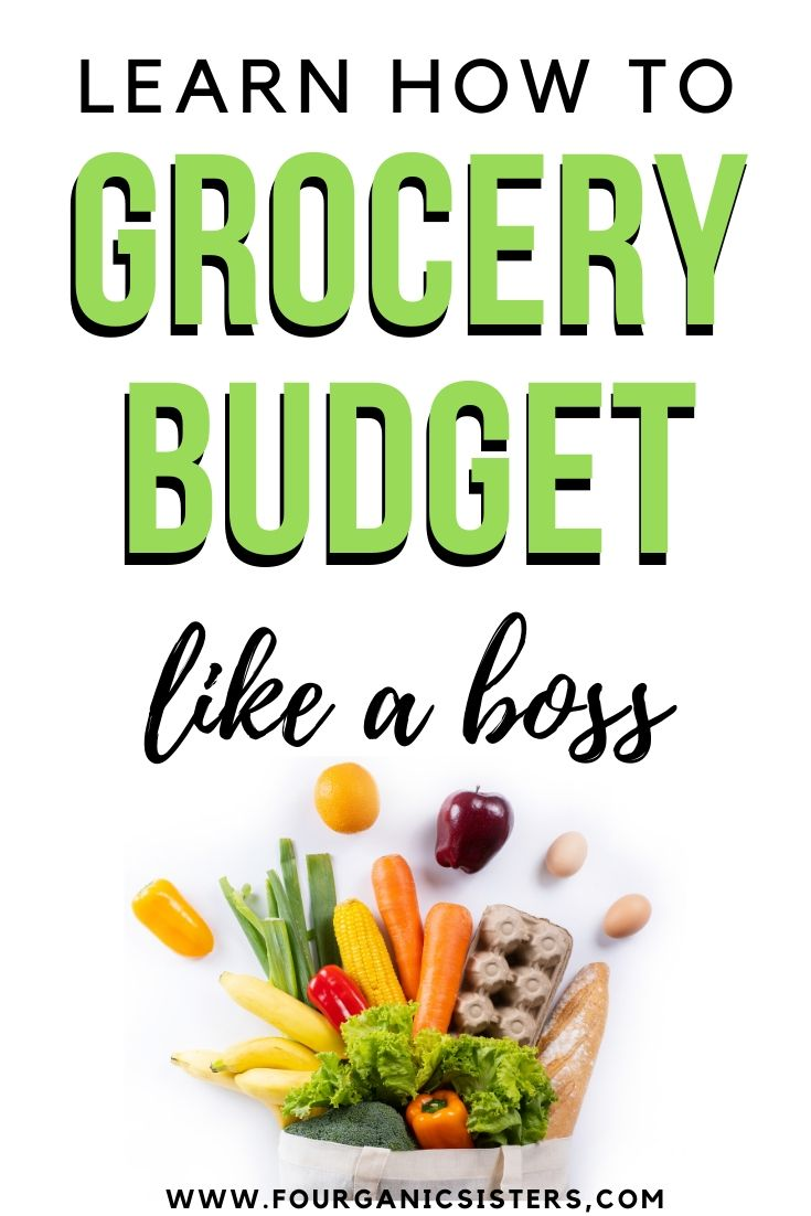 How to Grocery Budget Like a Boss | Fourganic Sisters