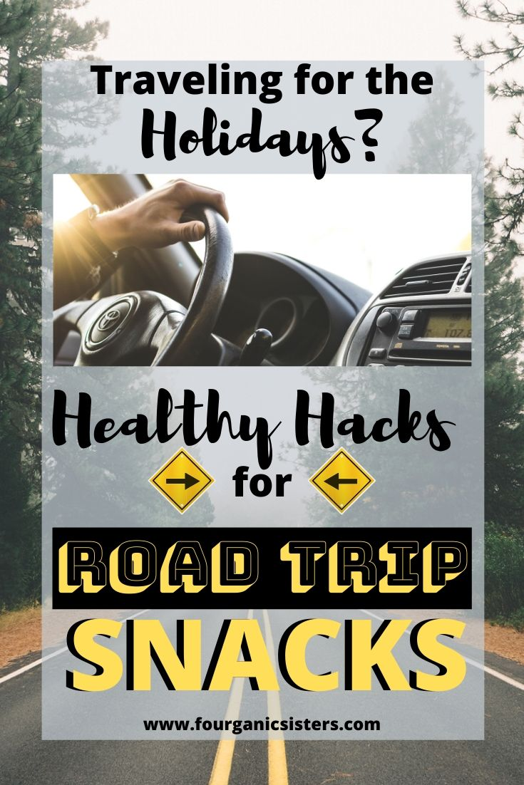 Healthy Hacks for Road Trip Snacks   Fourganic Sisters