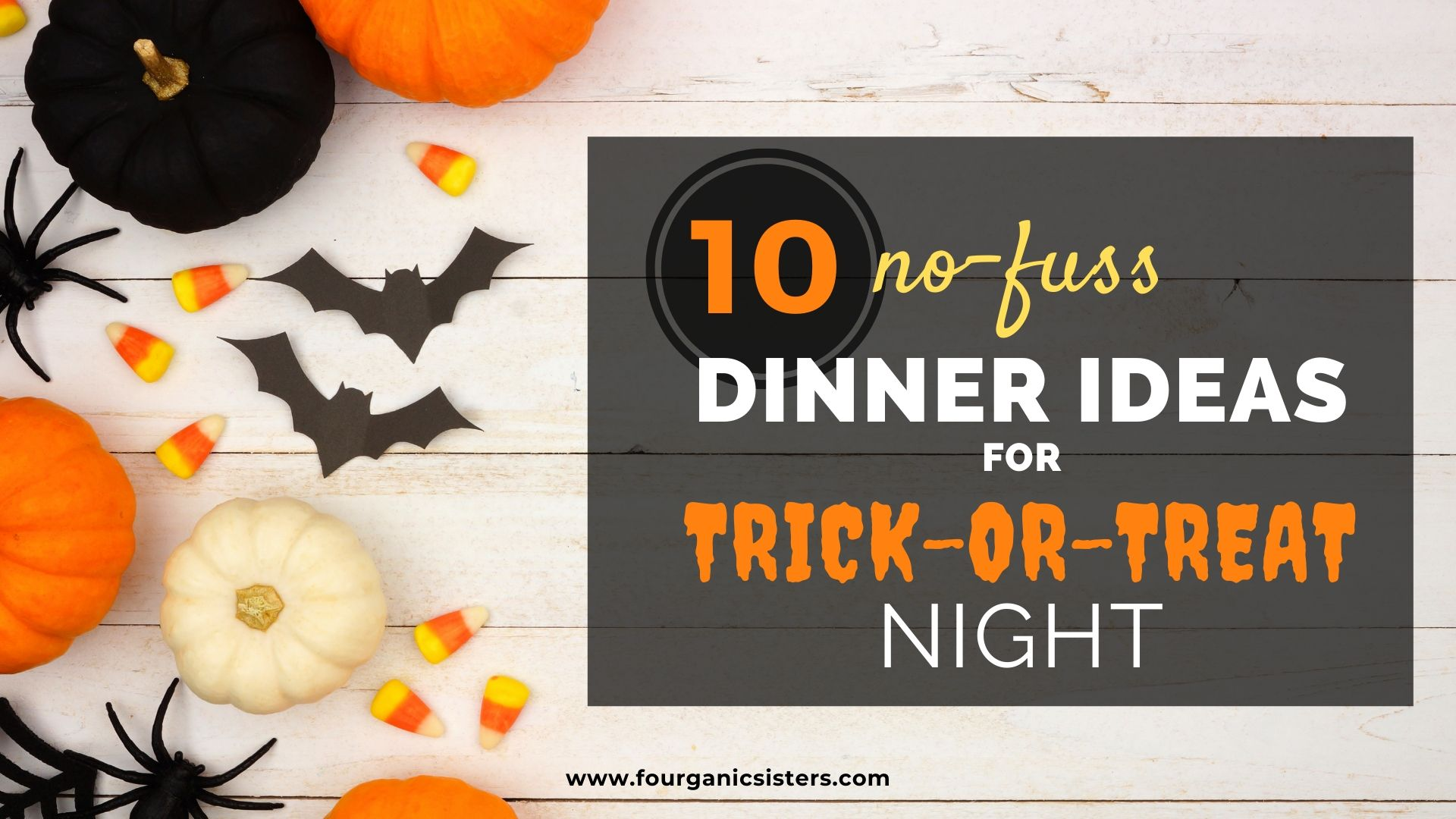 fourganic sisters easy halloween dinner ideas