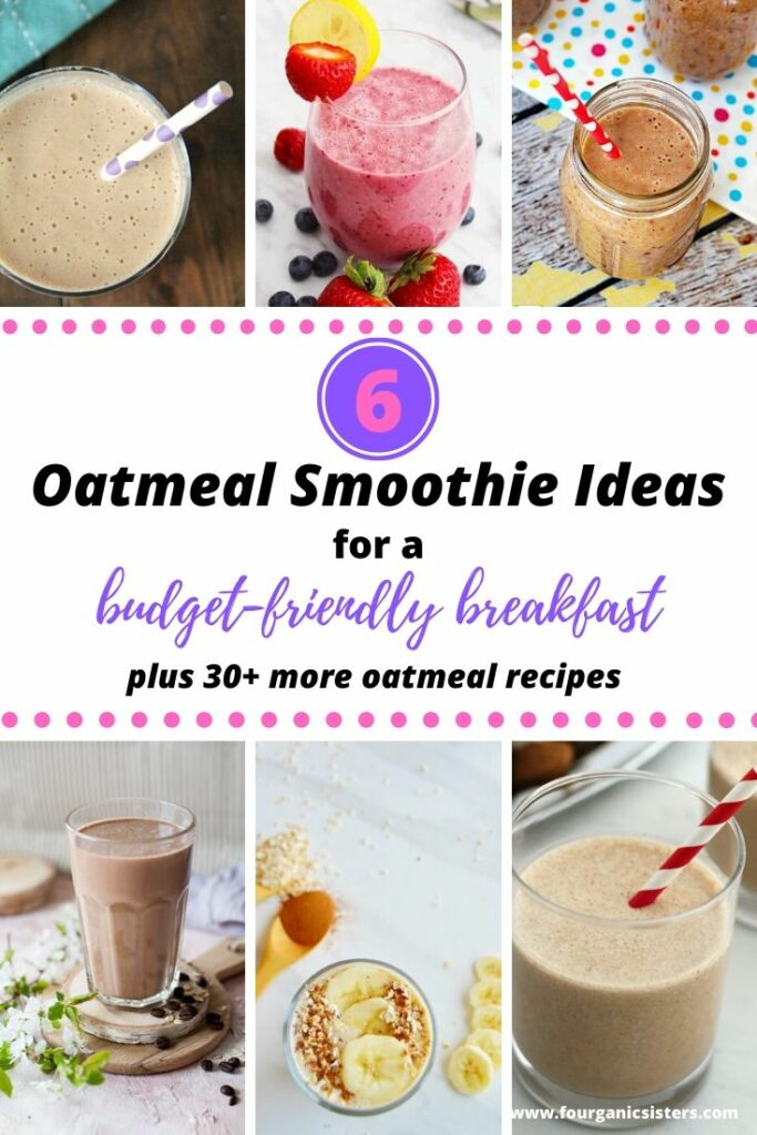 6 Oatmeal Smoothie Ideas for a Budget-Friendly Breakfast | Fourganic Sisters