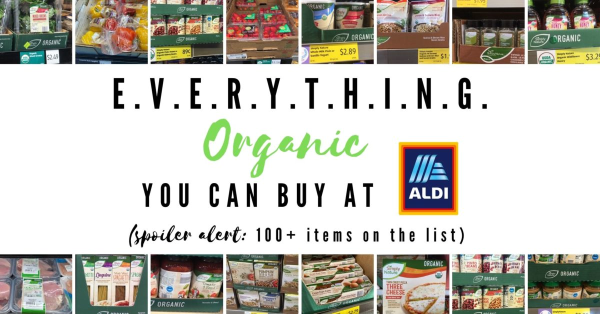 Everything You can Buy Organic at Aldi | Fourganic Sisters