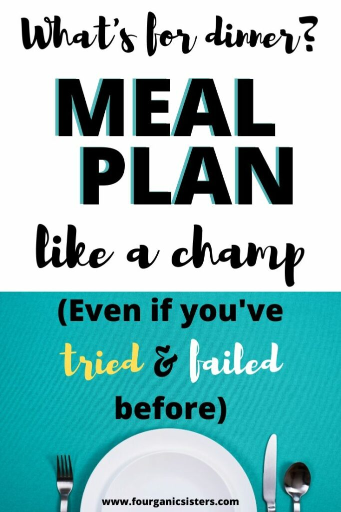 How to Meal Plan Like a Champ | Fourganic Sisters