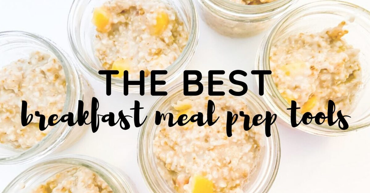 The Best Meal Prep Tools | Fourganic Sisters