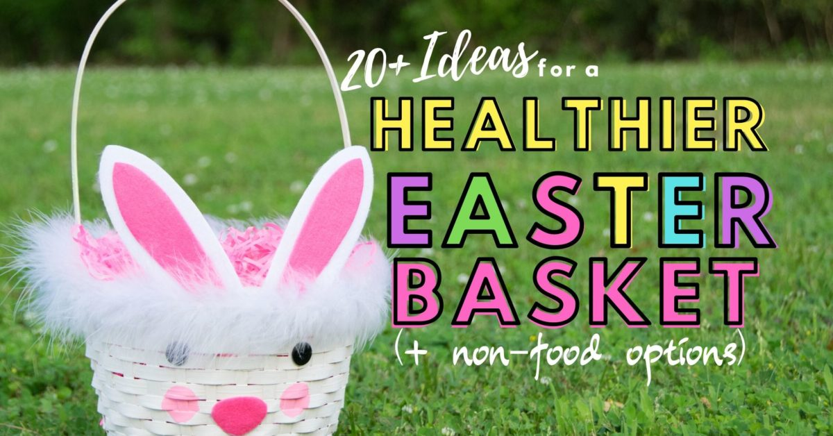 Healthier Easter Basket Options | Fourganic Sisters