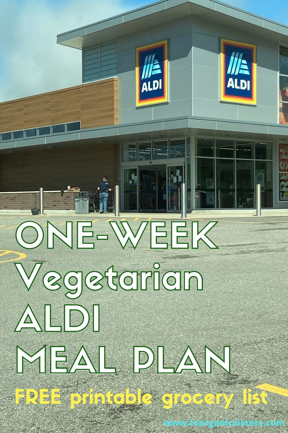 One-Week Aldi Vegetarian Meal Plan | Fourganic Sisters