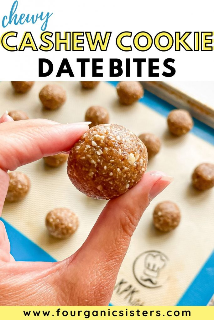 Chewy Cashew Cookie Date Bites | Fourganic Sisters