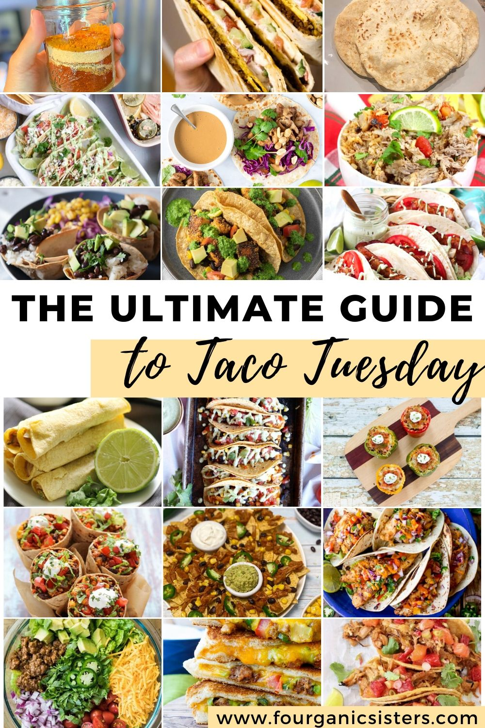 The Ultimate Guide to Taco Tuesday | Fourganic Sisters