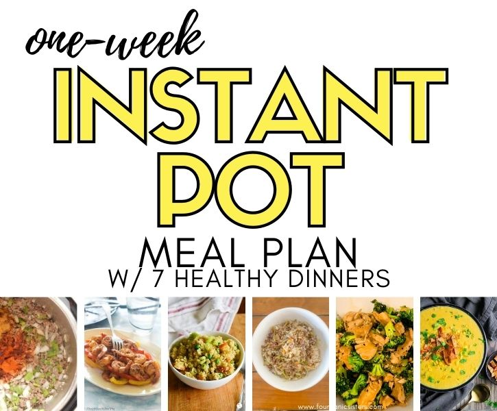 Instant Pot Meal Plan | Fourganic Sisters
